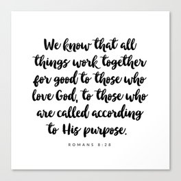 Romans 8:28 - Bible Verse Canvas Print