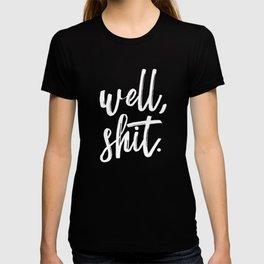Well, shit. T-shirt