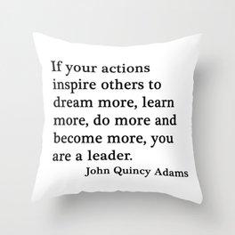 You are a leader - John Quincy Adams Throw Pillow