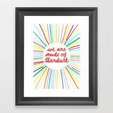 We Are Made Of Stardust Framed Art Print