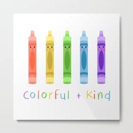 Colorful and Kind Crayons Metal Print