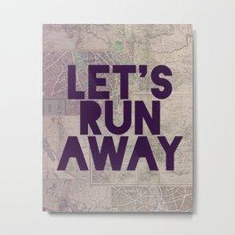 Let's Run Away x Map Metal Print