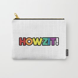 Howzit! Carry-All Pouch