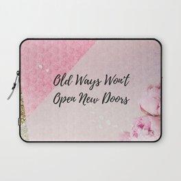 Old ways wont open new doors Laptop Sleeve