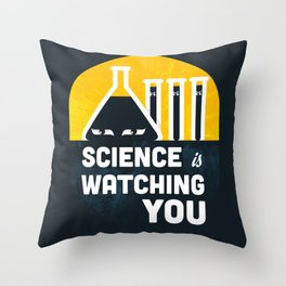 Science is Watching You Throw Pillow