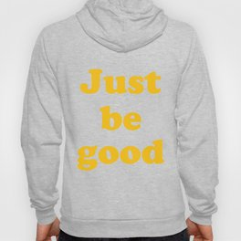 Just be good Hoody