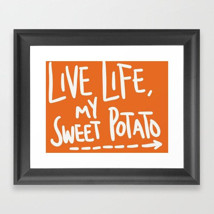 Live Life My Sweet Potato Framed Art Print