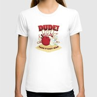 the dude T-shirts featuring Dude! by Stationjack