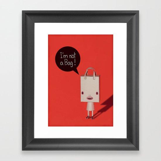 I'm not a bag! Framed Art Print