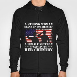 A Female Veteran Stands Up For Her Country - Veteran Hoody