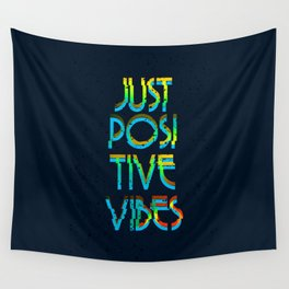 Just Positive Vibes Wall Tapestry