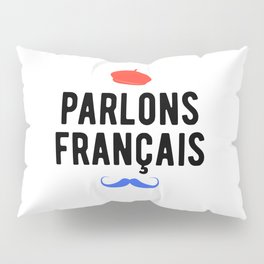 Parlons Francais - French Quote Pillow Sham