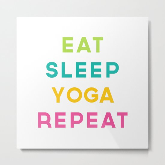 Eat Sleep Yoga Repeat Quote Metal Print