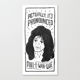 mill e wah que Canvas Print