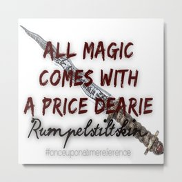 All magic comes with a price Metal Print
