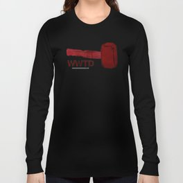 WWTD WHAT WOULD THOR DO – 057 Long Sleeve T-shirt