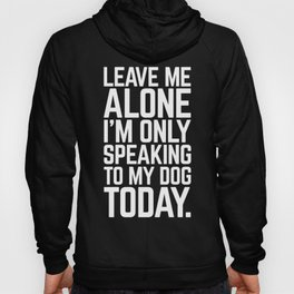 Speaking To My Dog Funny Quote Hoody