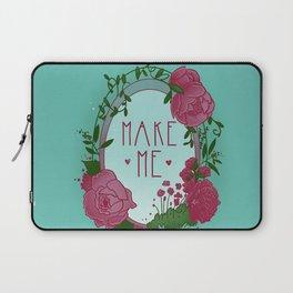 Make Me Laptop Sleeve