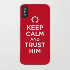 Keep Calm & Trust Him iPhone X Slim Case