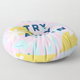 Try Try Again - Motivational Quote Design - Lemons and Flowers Floor Pillow