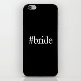 Bride #bride iPhone Skin