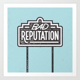 Bad Reputation Art Print