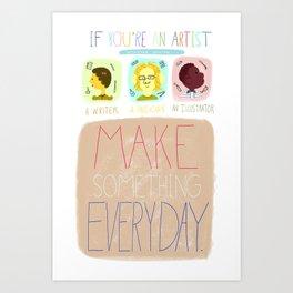 Make Something Everyday Part One Art Print