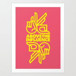 Above the Influence Art Print