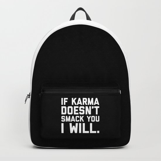 Karma Smack You Funny Quote Backpack