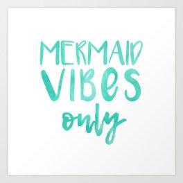 Mermaid Vibes Only Art Print