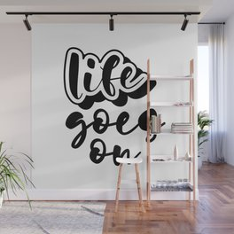 life goes on Wall Mural