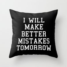 Better Mistakes Funny Quote Throw Pillow