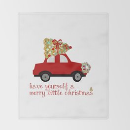 Have yourself a Merry little Christmas Throw Blanket