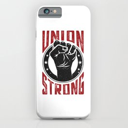 Union Strong Pro Labor Union Worker Protest Light iPhone Case