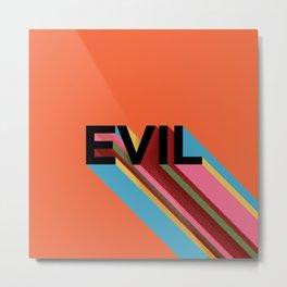 EVIL Metal Print