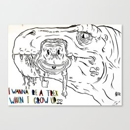 I Want to be a T-rex Canvas Print