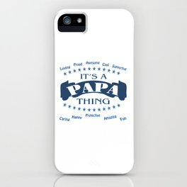 It's a Papa thing iPhone Case