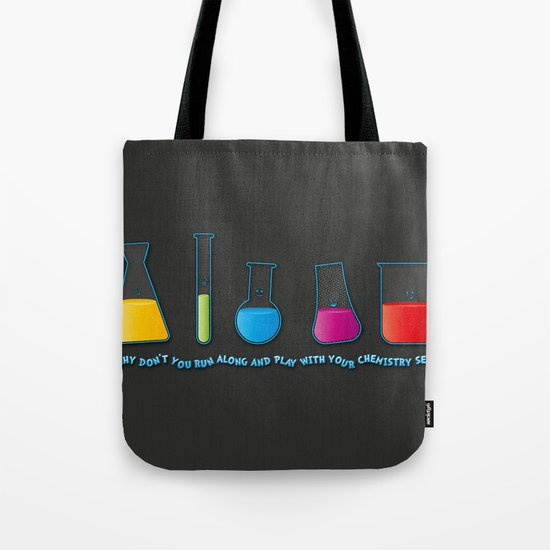 Play with your chemistry set Tote Bag