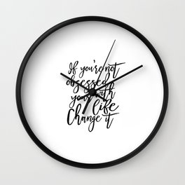 If You Aren't Obsessed with Your Life Change It Printable, Change Your Life Printable, Home Decor Wall Clock