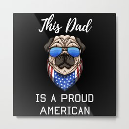 This Dad Is A Proud American Metal Print