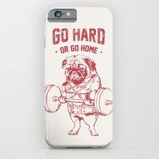 GO HARD OR GO HOME iPhone 6 Slim Case