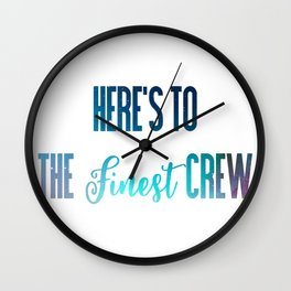 The Finest Crew Wall Clock