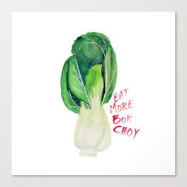 Eat More Bok Choy Canvas Print