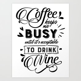 Coffee keeps me busy Art Print