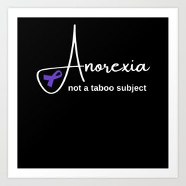 Anorexia not a taboo subject Art Print