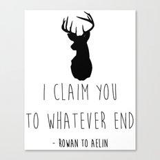 I CLAIM YOU TO WHATEVER END Canvas Print