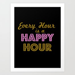 Every Hour is a Happy Hour - Black, Gold, and Pink Art Print