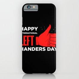 Lefthanders Day International Left Handers iPhone Case
