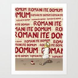 Brian's Romani ite domum Art Print