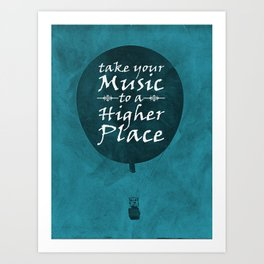 Take Your Music To A Higher Place Art Print
